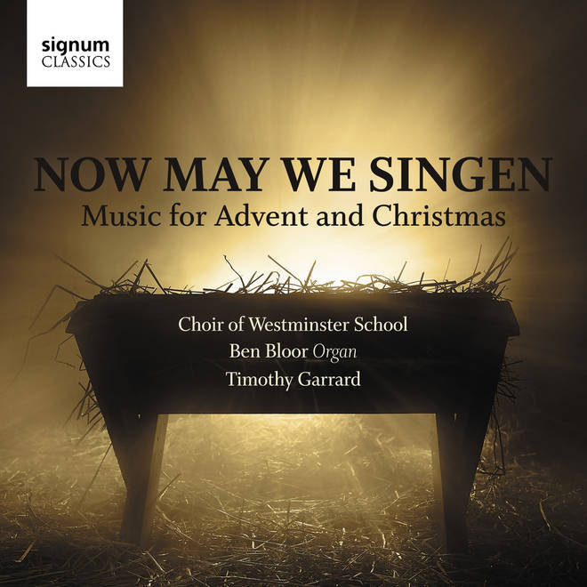 Now May We Singen: Music for Advent and Christmas by the Choir of Westminster School