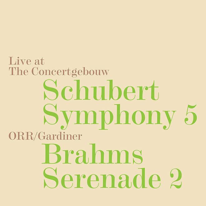 Gardiner ORR Schubert Brahms