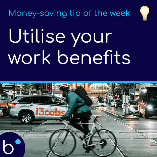 Take advantage of your work benefits