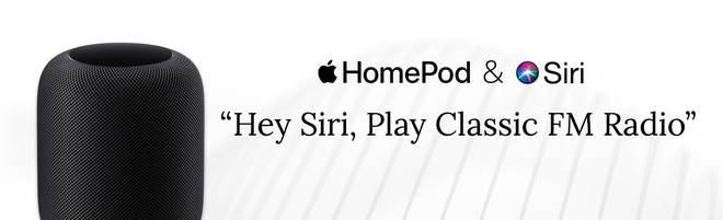 Listen to Classic FM on smart speakers: Home Pod & Siri
