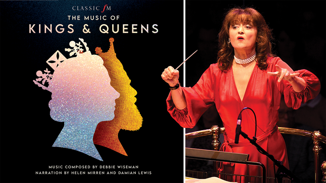 Music of Kings & Queens, featuring music by Debbie Wiseman, and narration by Helen Mirren and Damian Lewis