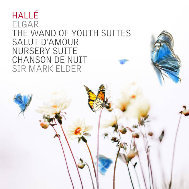 Hallé & Sir Mark Elder – Elgar 'The Wand of Youth'