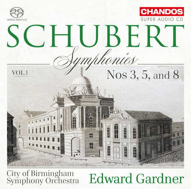 Schubert Symphonies Vol. 1 – Edward Gardner and City of Birmingham Symphony Orchestra