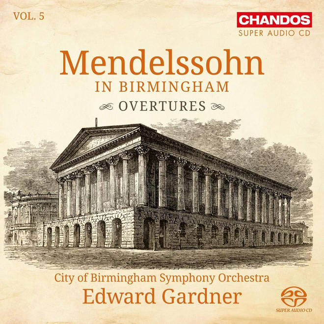 Mendelssohn in Birmingham: Overtures, Vol. 5 – Birmingham Symphony Orchestra & Edward Gardner