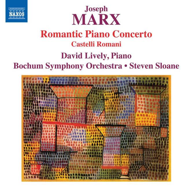 Joseph Marx Romantic Piano Concerto – David Lively, Bochum Symphony Orchestra & Steven Sloane