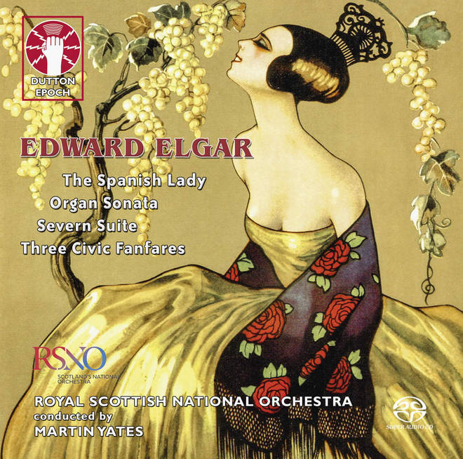 Elgar: The Spanish Lady, Organ Sonata, Severn Suite & 3 Civic Fanfares