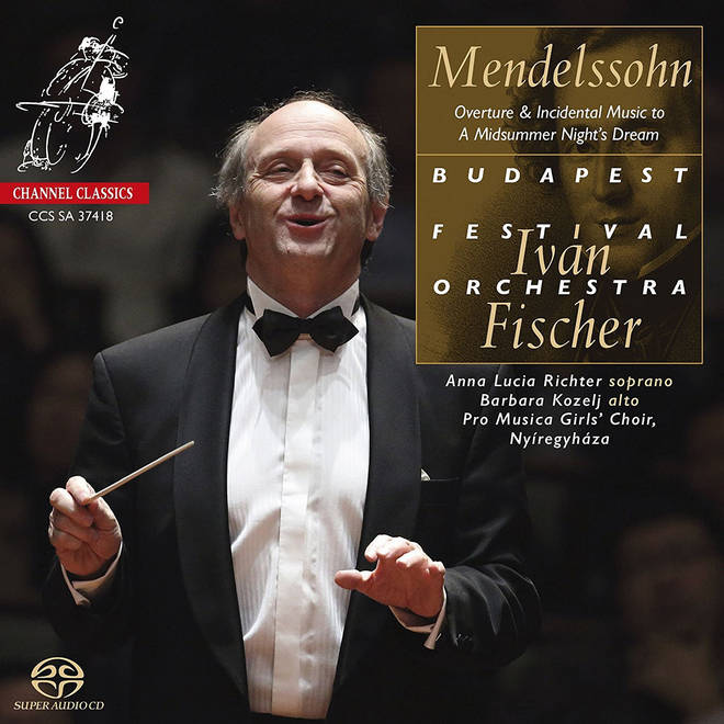 Mendelssohn: Complete Incidental music to A Midsummer Night's Dream - Iván Fischer