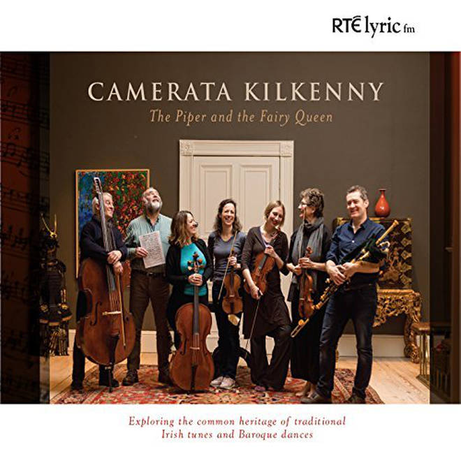 Camerata Kilkenny - The Piper and the Fairy Queen