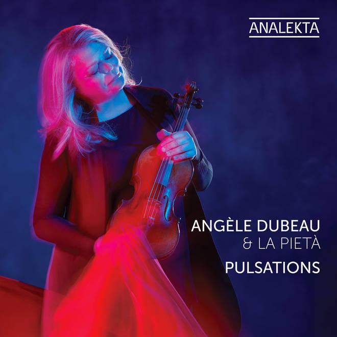 Pulsations – Angèle Dubeau