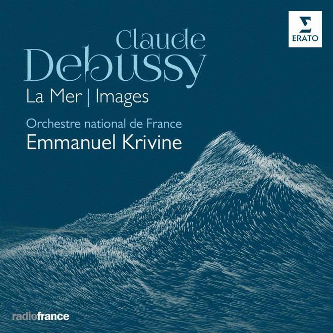 Debussy - La Mer/Images - Orchestre national de France, Emmanuel Krivine