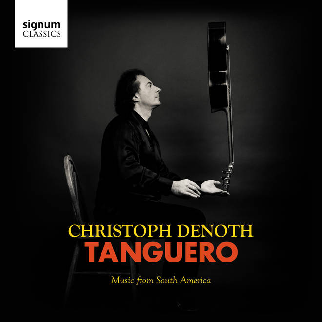 Christoph Denoth - Tanguero: Music from South America